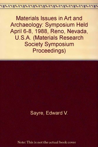 Materials Issues in Art and Archaeology: Symposium: Edward V. Sayre,