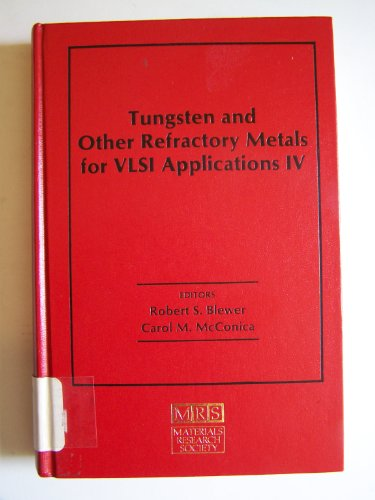Tungsten and Other Refractory Metals for Vlsi Applications IV; Proceedings of a Symposium, ...