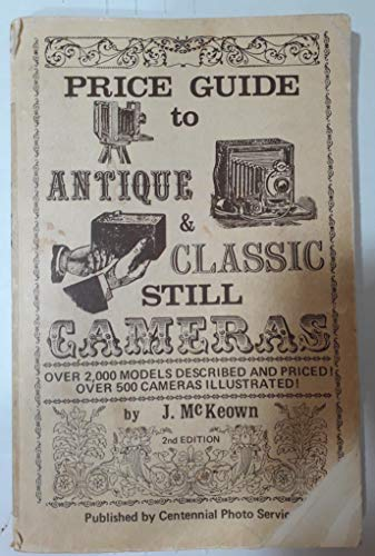 Price Guide to Antique and Classic Still: James M. McKeown;