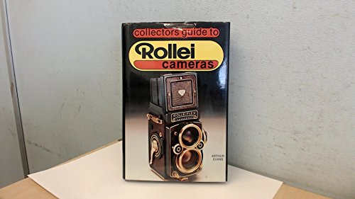 Collector's Guide to Rollei Cameras: Evans, Arthur G.