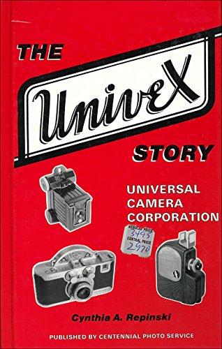 The Univex Story: Universal Camera Corporation: Repinski, Cynthia A.
