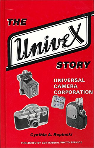 9780931838170: The Univex Story: Universal Camera Corporation