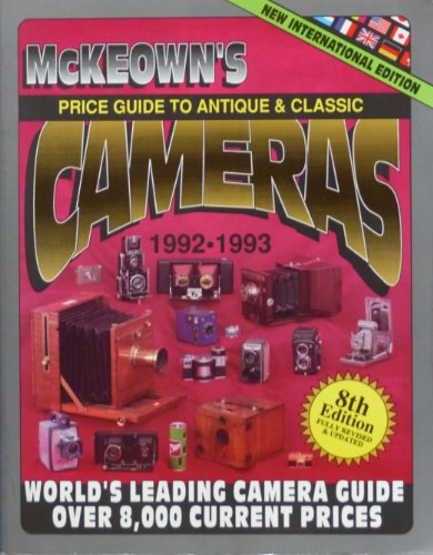 9780931838187: McKeown's Price Guide to Antique and Classic Cameras, 1992-1993