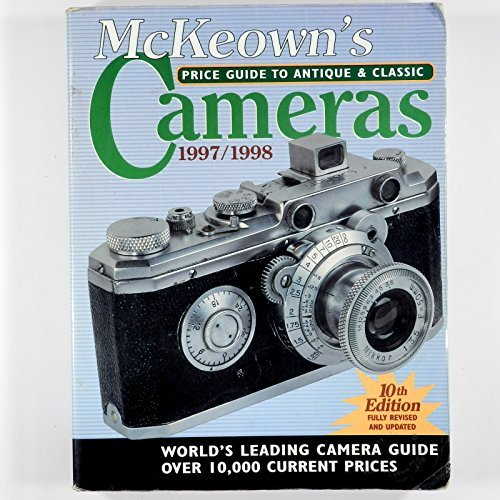 9780931838286: McKeown's Price Guide to Antique and Classic Cameras 1997-1998 (10th Ed)