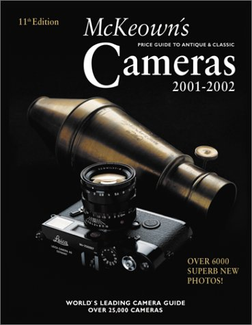 9780931838330: McKeown's Price Guide to Antique and Classic Cameras 2001-2002