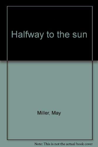 9780931846175: Halfway to the sun