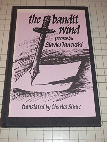 9780931848766: The Bandit Wind: Poems (The Struga Series of Macedonian Poetry) (English, Macedonian and Macedonian Edition)