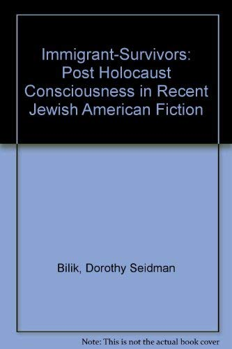 9780931848872: Immigrant-Survivors: Post Holocaust Consciousness in Recent Jewish American Fiction
