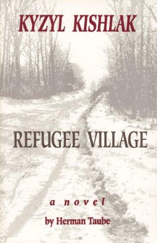 Kishlak, Kyzyl Refugee Village a Novel: Tauber, Herbert