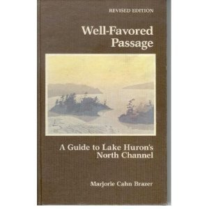 9780931850028: Well Favored Passage: A Guide to Lake Huron's North Channel, Revised Edition
