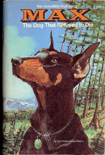 9780931866029: Max: The Dog That Refused to Die