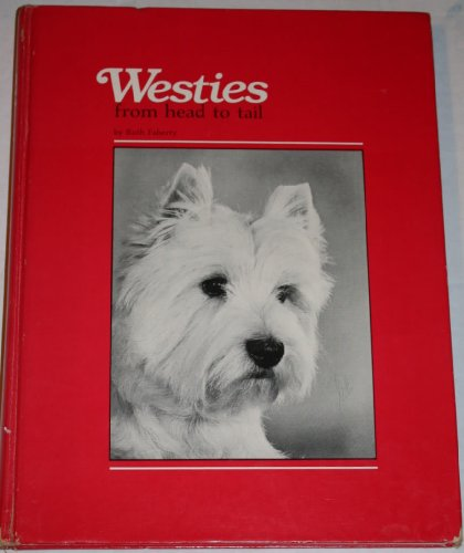 9780931866081: Westies, from Head to Tail