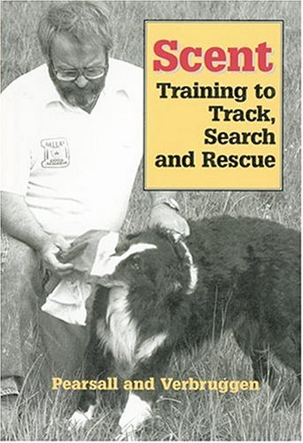 Scent: Training to Track, Search and Rescue: Pearsall, Milo, Verbruggen,