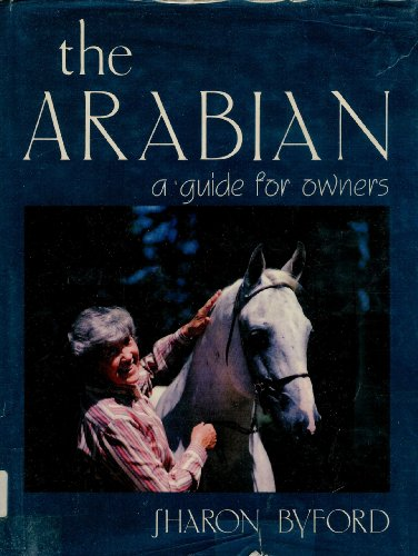 The Arabian: A Guide for Owners: Byford, Sharon