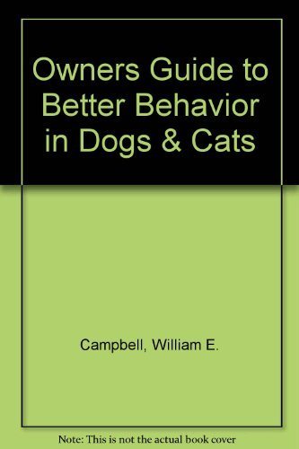 9780931866425: Owners Guide to Better Behavior in Dogs & Cats