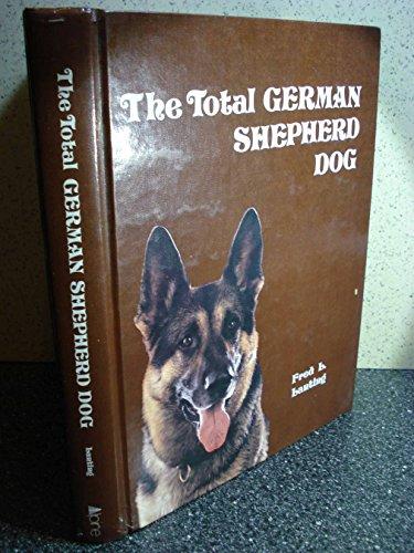 9780931866432: The Total German Shepherd Dog