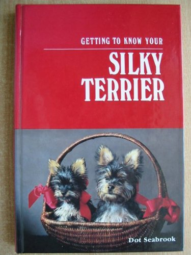 9780931866463: Getting to Know Your Silky Terrier