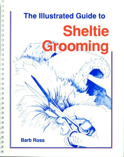 9780931866609: Illustrated Guide to Sheltie Grooming