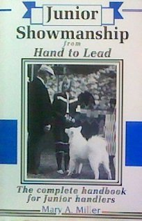 9780931866661: Junior Showmanship from Hand to Lead: The Complete Handbook for Junior Handlers