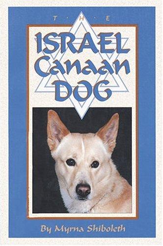 9780931866715: The Israel Canaan Dog