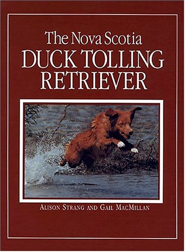 The Nova Scotia Duck Tolling Retriever: Strang, Alison and
