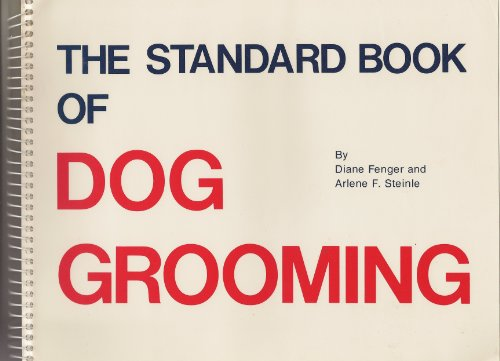 9780931866845: The Standard Book of Dog Grooming
