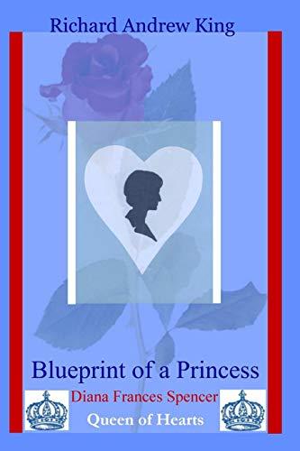 9780931872068: Blueprint of a Princess: Diana Frances Spencer - Queen of Hearts