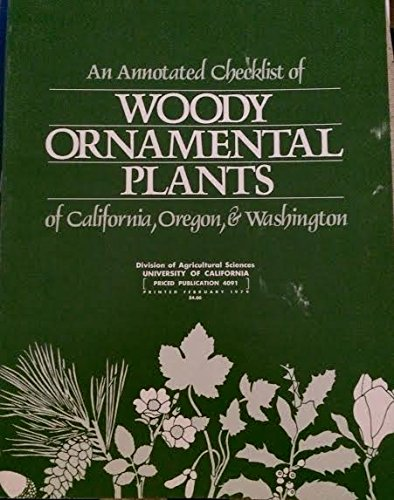 9780931876288: Annotated Checklist of Woody Ornamental Plants of California Oregon and Washington/4091
