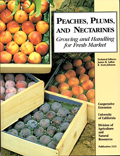 9780931876882: Peaches, Plumbs, Nectarines (Publication / Cooperative Extension, University of California, Division of Agriculture and Natural Resources)