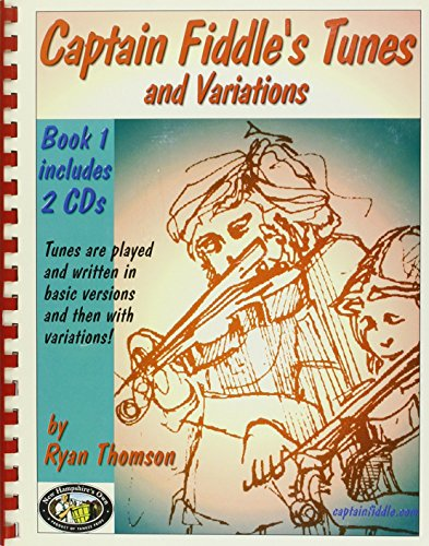 Captain Fiddles Tunes And Variations: Book 1: Thomson, Ryan J.