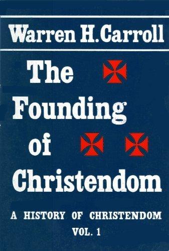 9780931888182: The Founding of Christendom (A History of Christendom, Vol. 1)