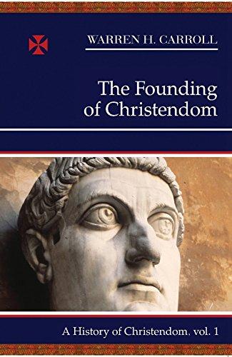 9780931888212: The Founding of Christendom (History of Christendom)