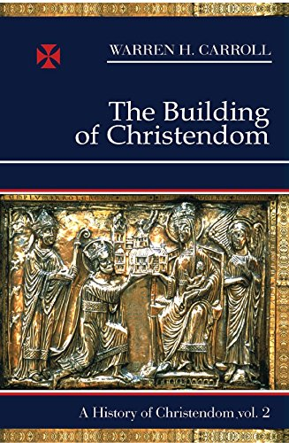 9780931888243: The Building of Christendom: 2 (A History of Christendom, Vol. 2)