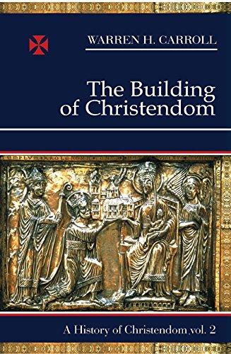9780931888243: The Building of Christendom, 324-1100: A History of Christendom (vol. 2)