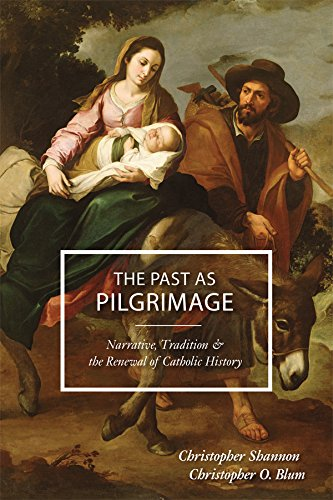 9780931888472: The Past as Pilgrimage: Narrative, Tradition and the Renewal of Catholic History