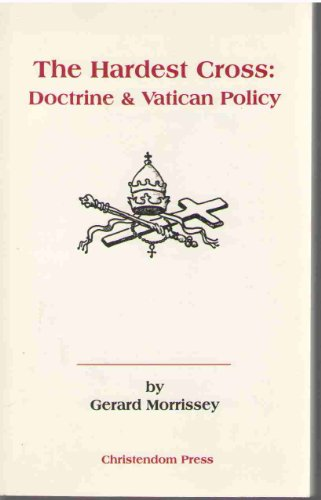 9780931888588: The Hardest Cross: Doctrine and Vatican Policy
