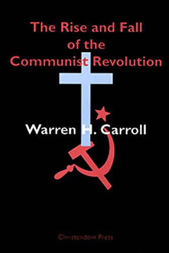 9780931888595: The Rise and Fall of the Communist Revolution