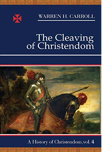 9780931888755: The Cleaving of Christendom, 1517-1661: A History of Christendom (vol. 4)