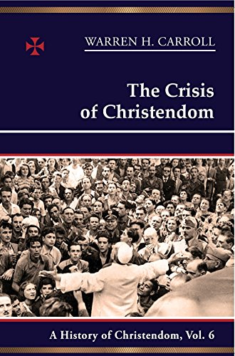 9780931888847: The Crisis of Christendom: 6