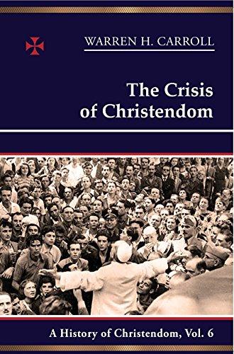 9780931888847: The Crisis of Christendom: 1815-2005: A History of Christendom (vol. 6)
