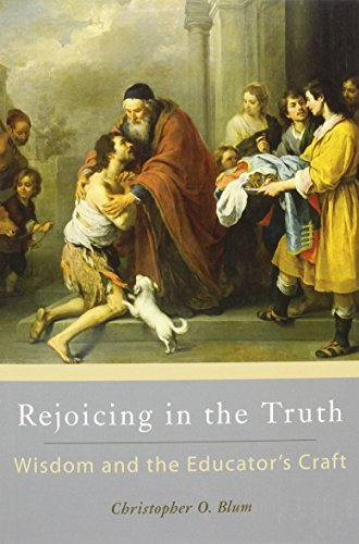 9780931888854: Rejoicing in the Truth: Wisdom and the Educator's Craft