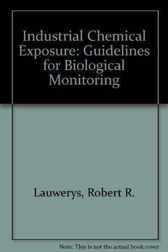 Industrial chemical exposure: Guidelines for biological monitoring: Lauwerys, Robert R