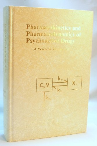 9780931890208: Pharmacokinetics and Pharmacodynamics of Psychoactive Drugs: A Research Monograph