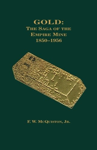9780931892073: Gold: The Saga of the Empire Mine, 1850-1956