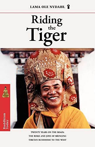 9780931892677: Riding the Tiger: Twenty Years on the Road: The Risks and Joys of Bringing Tibetan Buddhism to the West: Twenty Years on the Road - Risks and Joys of Bringing Tibetan Buddhism to the West