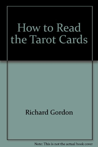 How to Read the Tarot Cards (Paperback): Richard Gordon
