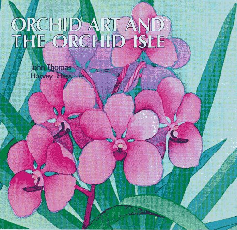 9780931909030: Orchid Art and the Orchid Isle: an art book about Hawaii Island and its famous orchids
