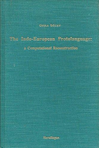 The Indo-European Protolanguage: A Computational Reconstruction (Bibliotheca: Decsy, Gyula