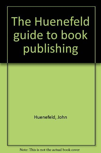 9780931932021: The Huenefeld guide to book publishing