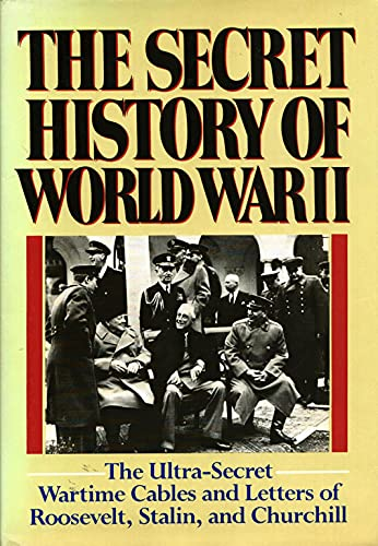 The Secret History of World War II: Roosevelt, Franklin D.,